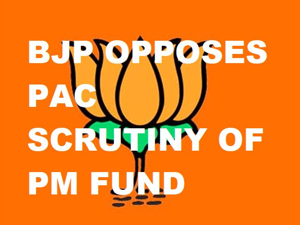 BJP Opposes Audit of PM Care Fund by the Public Accounts Committee